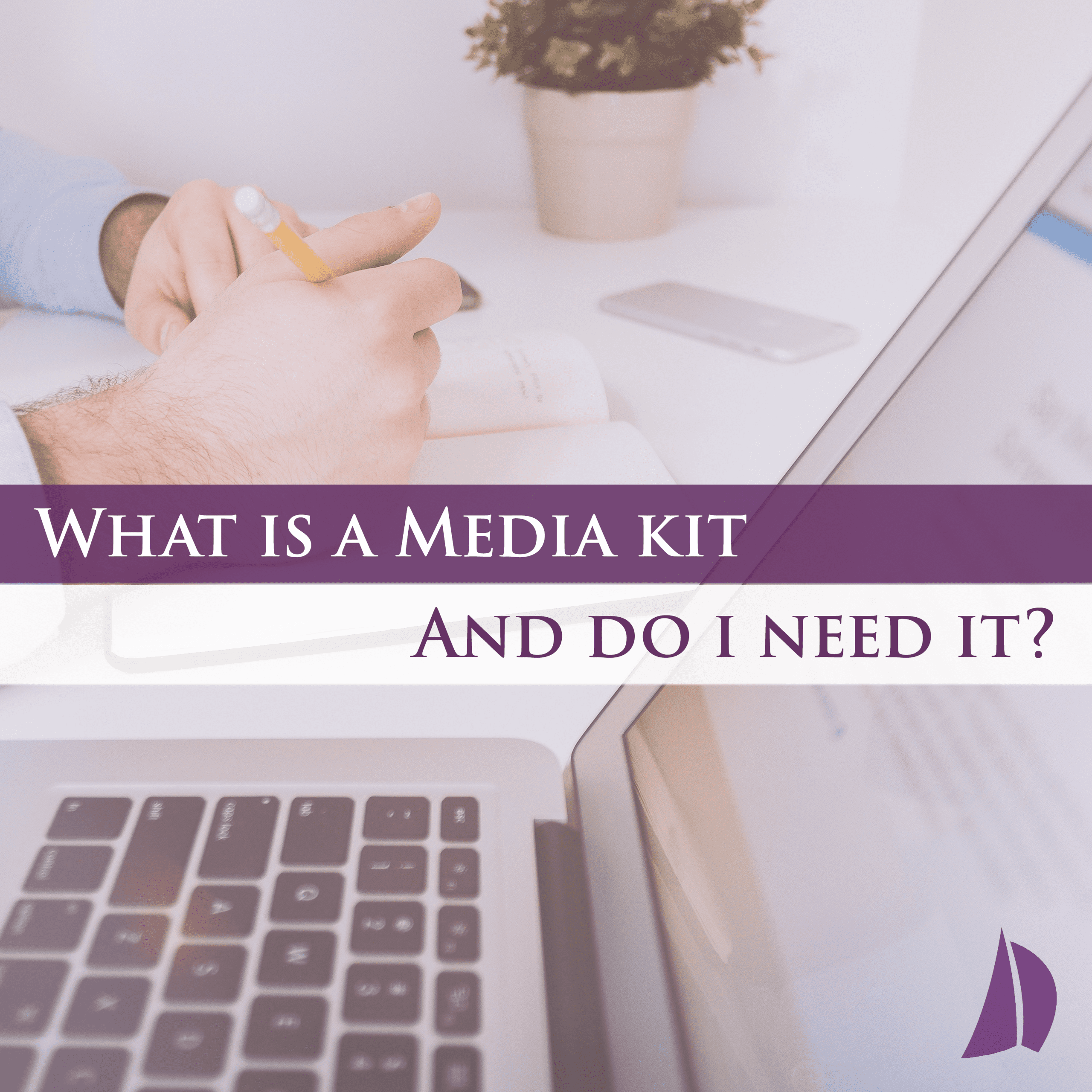 What Is a Media Kit and Do I Need It?